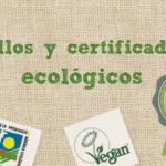 Sellos y certificados ecológicos